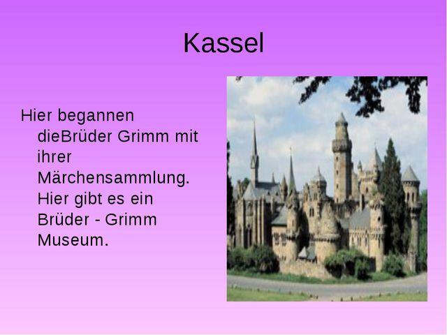 Kassel Hier begannen dieBrüder Grimm mit ihrer Märchensammlung. Hier gibt es...