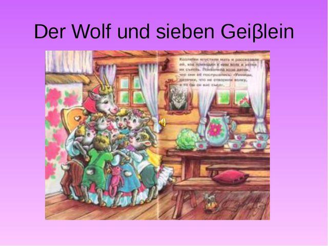 Der Wolf und sieben Geiβlein