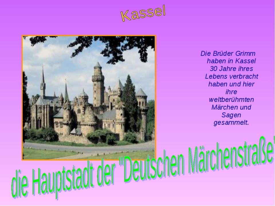 Die Brüder Grimm haben in Kassel 30 Jahre ihres Lebens verbracht haben und h...