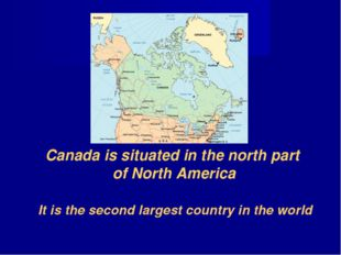 Canada is situated in the north part of North America It is the second larges