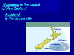 Wellington is the capital of New Zealand Auckland is the largest city