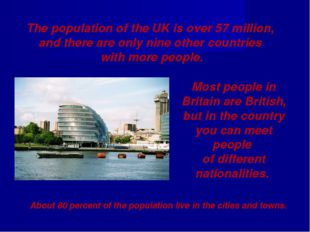 The population of the UK is over 57 million, and there are only nine other co