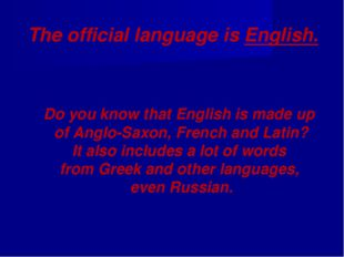 The official language is English. Do you know that English is made up of Angl