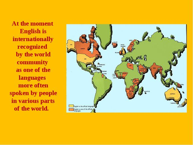 At the moment English is internationally recognized by the world community as...