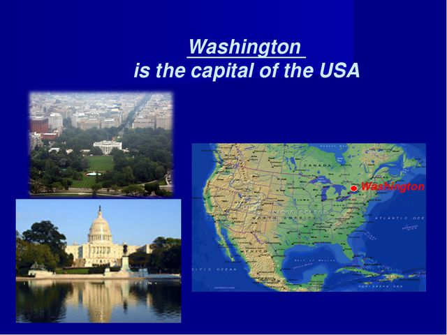 Washington is the capital of the USA Washington