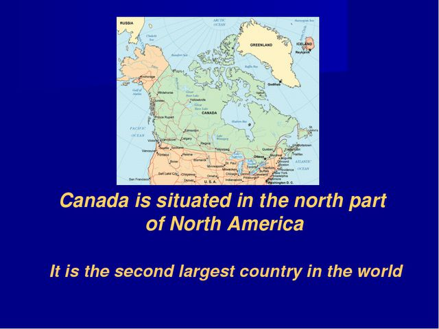 Canada is situated in the north part of North America It is the second larges...
