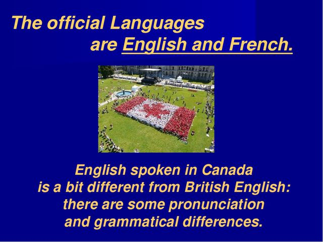 The official Languages are English and French. English spoken in Canada is a...