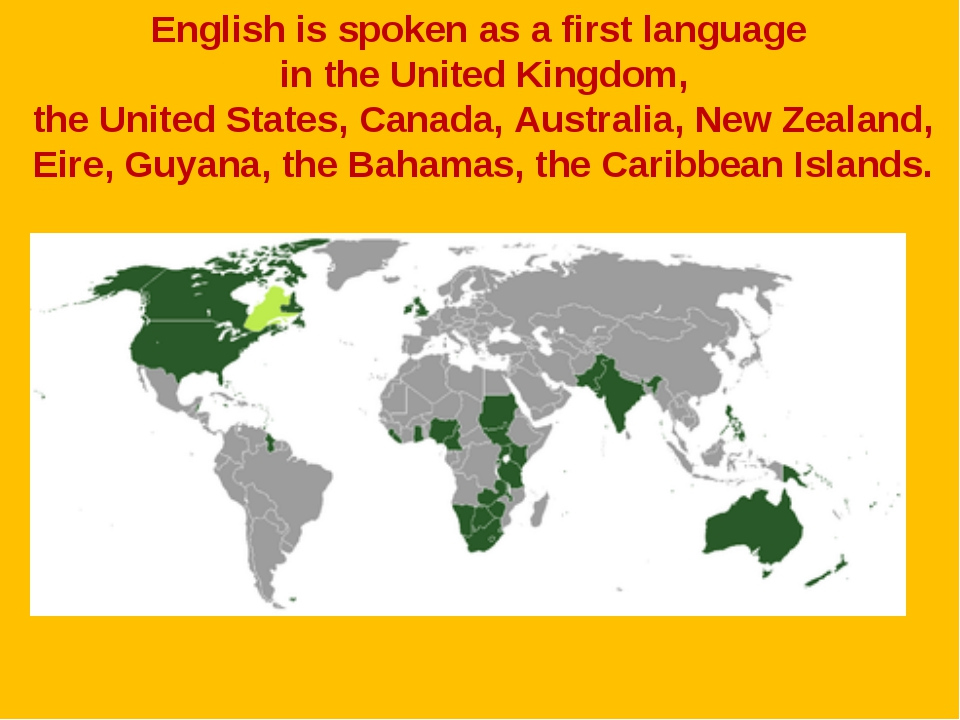 English is spoken as a first language in the United Kingdom, the United State...