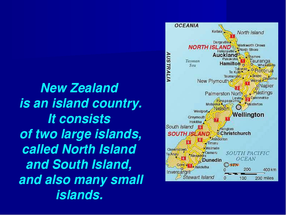New Zealand is an island country. It consists of two large islands, called No...
