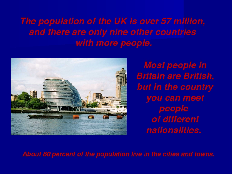 The population of the UK is over 57 million, and there are only nine other co...