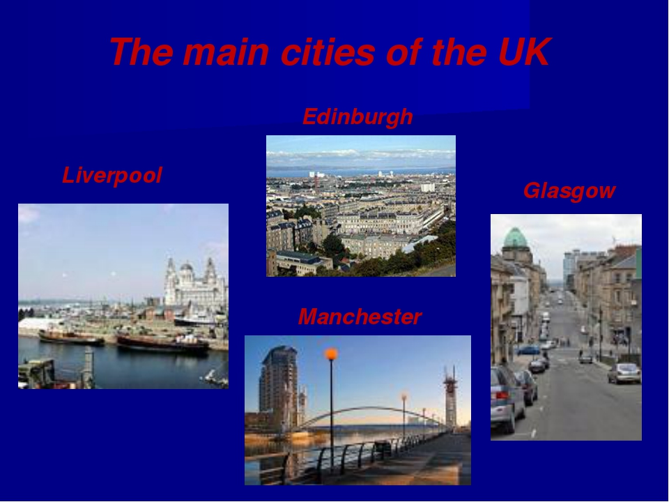The main cities of the UK Glasgow Edinburgh Liverpool Manchester