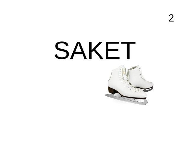 2 SAKET