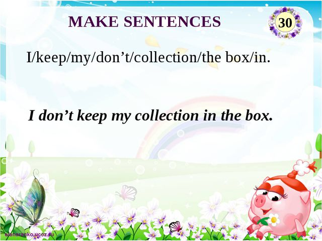 I don't keep my collection in the box. I/keep/my/don't/collection/the box/in....