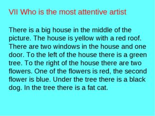VII Who is the most attentive artist There is a big house in the middle of th
