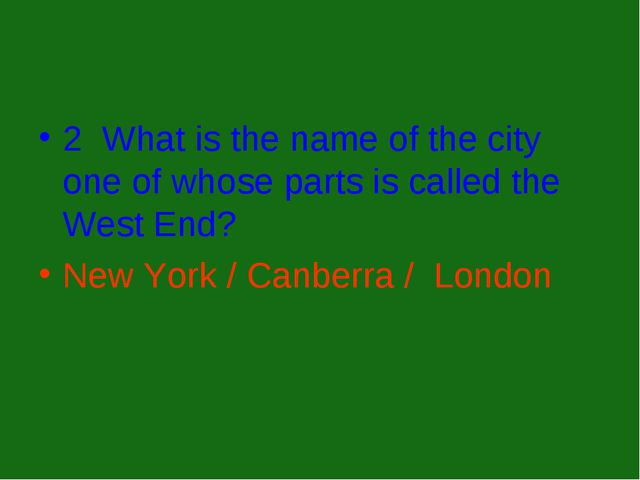 2 What is the name of the city one of whose parts is called the West End? New...