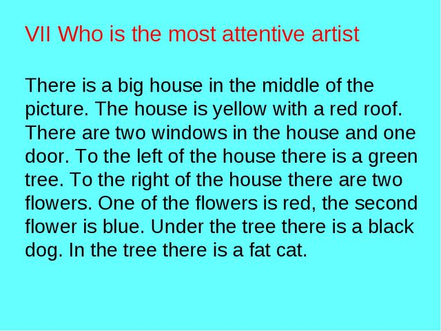 VII Who is the most attentive artist There is a big house in the middle of th...