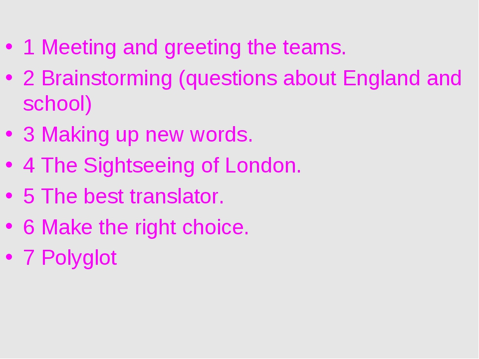 1 Meeting and greeting the teams. 2 Brainstorming (questions about England a...