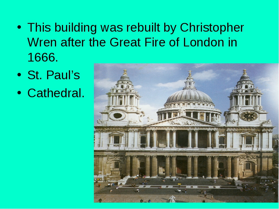 T This building was rebuilt by Christopher Wren after the Great Fire of Londo...