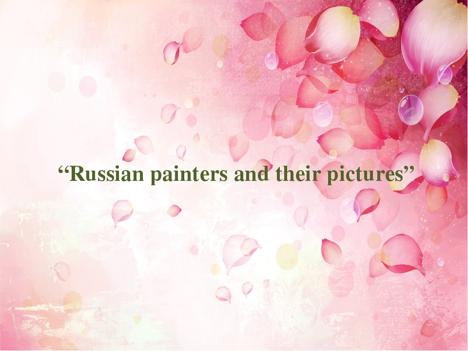 """Russian painters and their pictures"""
