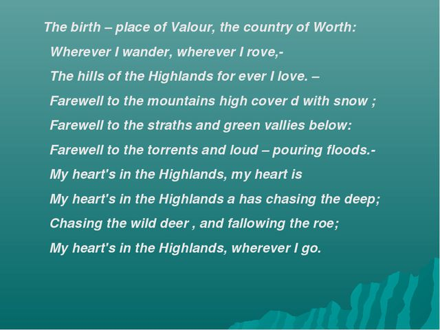 The birth – place of Valour, the country of Worth: Wherever I wander, wherev...