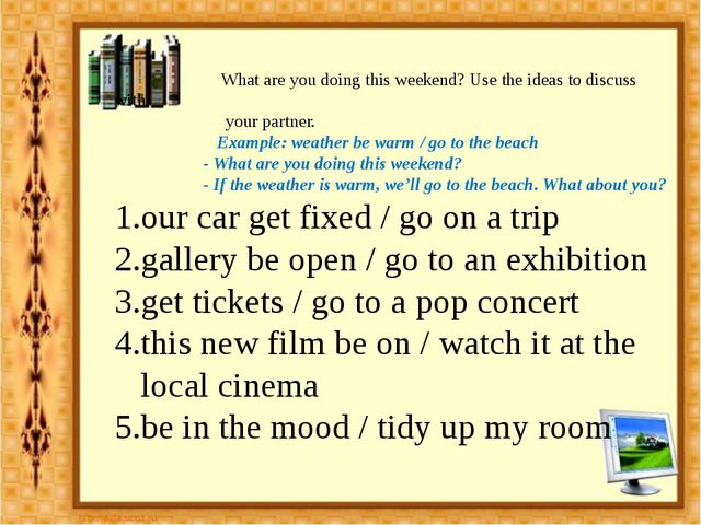 What are you doing this weekend? Use the ideas to discuss with your partner....