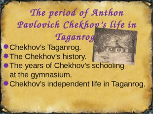 The action of most Chekhov's stories takes place in the province. Perhaps tha