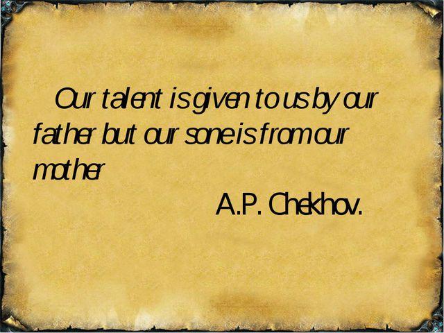 The family of Anthon Pavlovich Chekhov… Michael