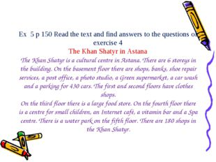 Ex 5 p 150 Read the text and find answers to the questions of exercise 4 The