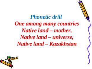 Phonetic drill One among many countries Native land – mother, Native land –