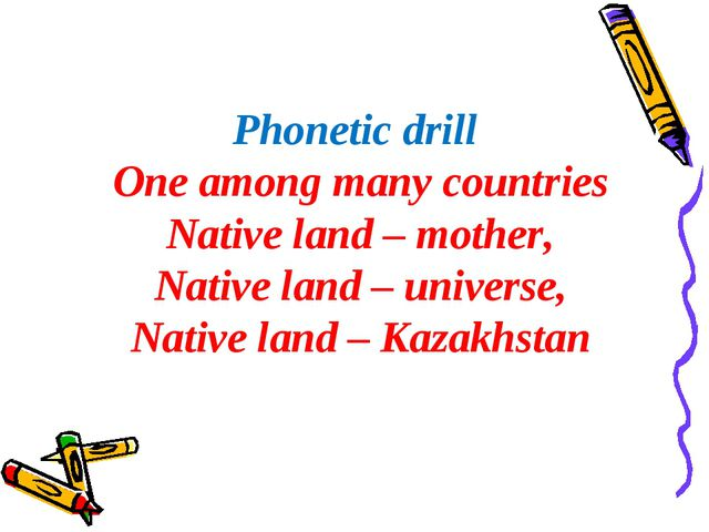 Phonetic drill One among many countries Native land – mother, Native land –...