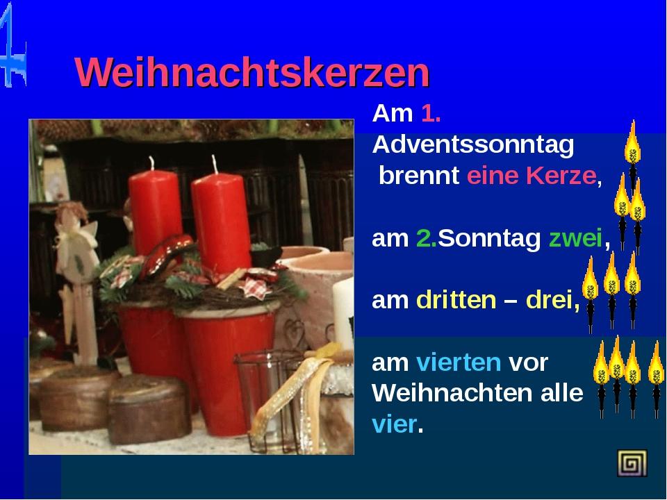 Weihnachtskerzen Am 1. Adventssonntag brennt eine Kerze, am 2.Sonntag zwei,...