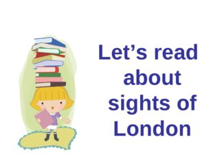 Let's read about sights of London