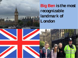 Big Ben is the most recognizable landmark of London We loved Big Ben, but un