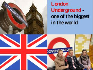 London Underground - one of the biggest in the world Every day we moved to t