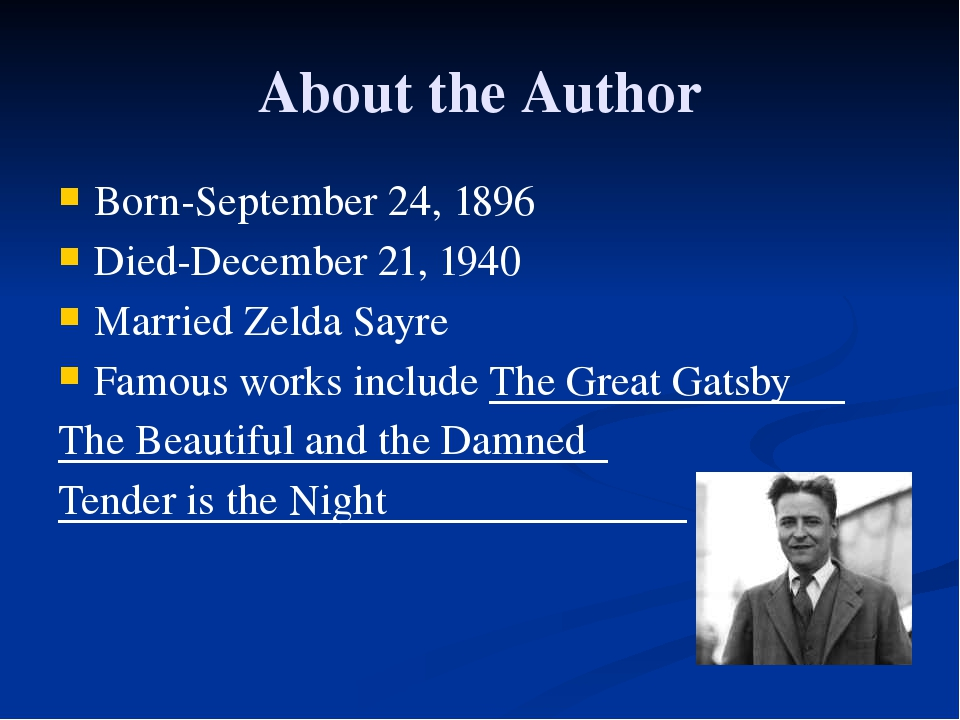 About the Author Born-September 24, 1896 Died-December 21, 1940 Married Zelda...