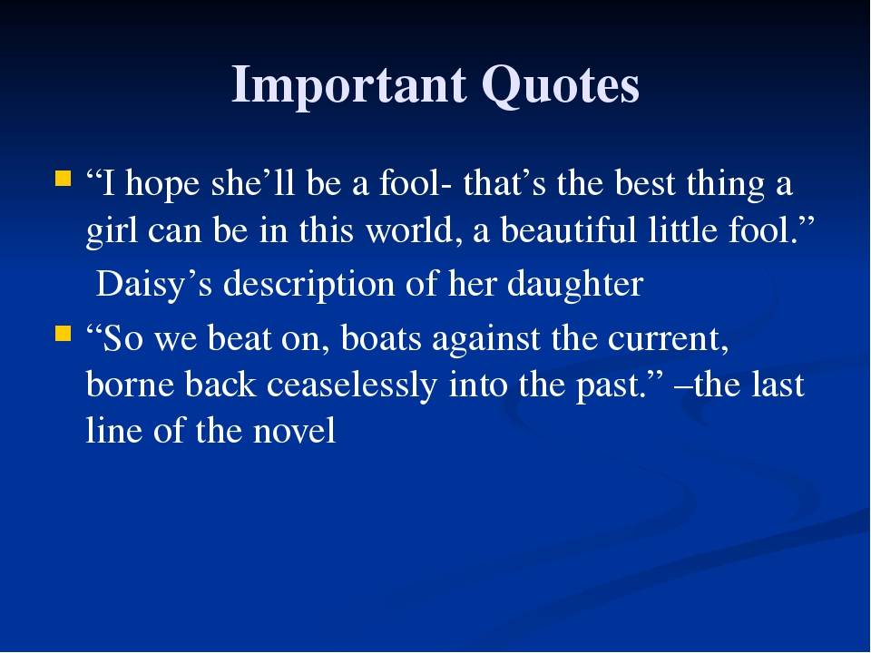 "Important Quotes ""I hope she'll be a fool- that's the best thing a girl can b..."