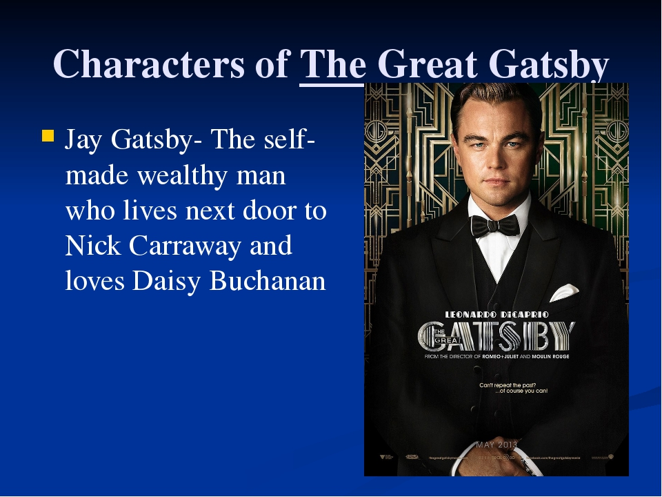 Characters of The Great Gatsby Jay Gatsby- The self-made wealthy man who live...