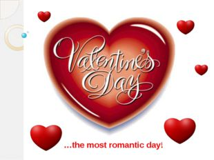 …the most romantic day!