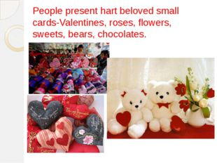 People present hart beloved small cards-Valentines, roses, flowers, sweets, b