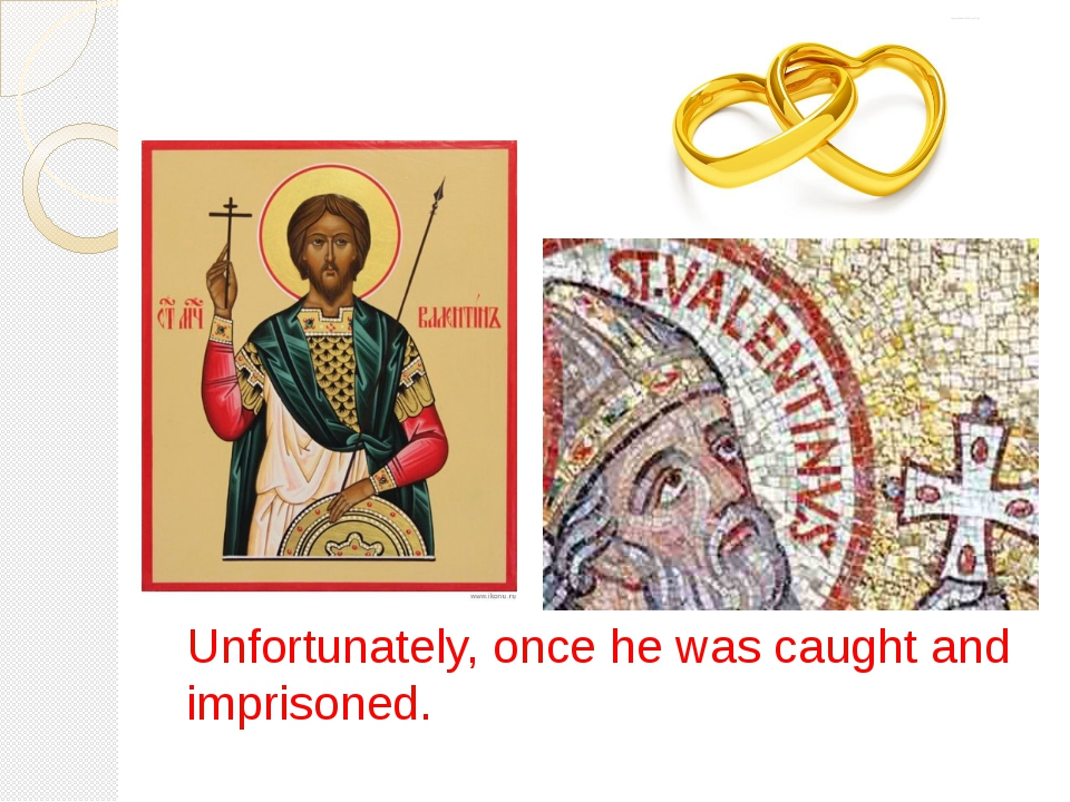 Unfortunately, once he was caught and imprisoned.
