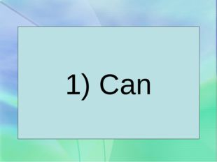 1) Can
