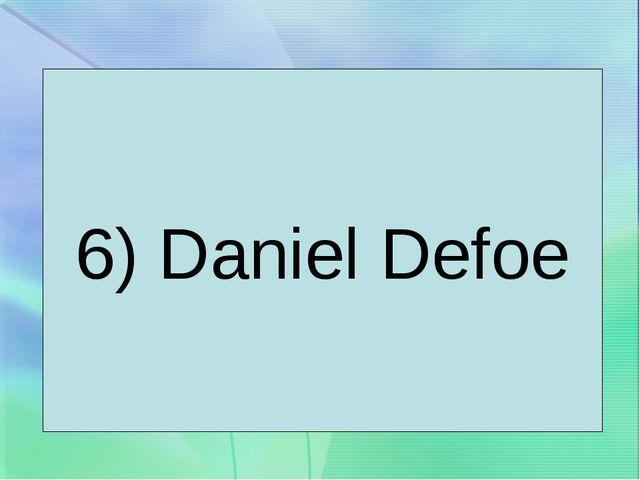 6) Daniel Defoe