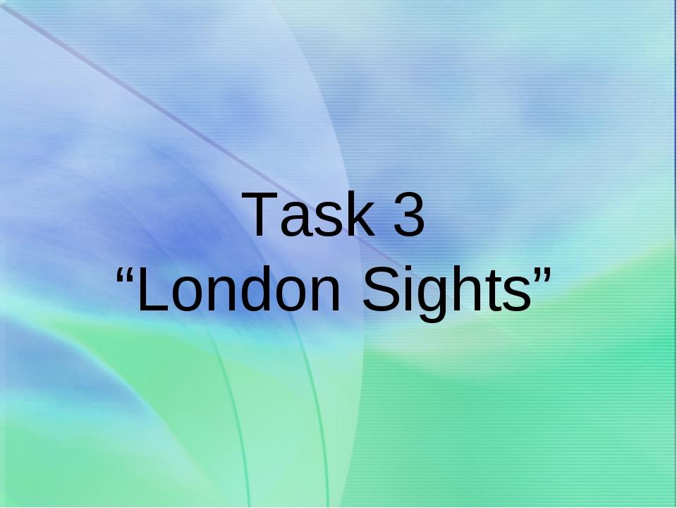 "Task 3 ""London Sights"""