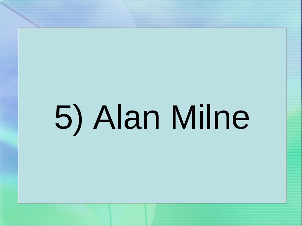 5) Alan Milne