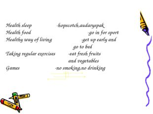 Match the words	- hopscotch,audaryspak 1.Health sleep	- no smoking,no drinkin