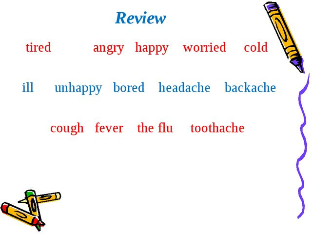 Review tired angry happy worried cold ill unhappy bored headache backache cou...