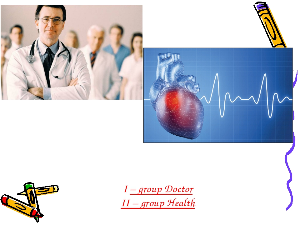 I – group Doctor II – group Health