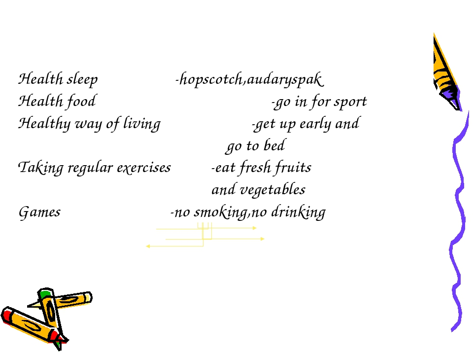 Match the words	- hopscotch,audaryspak 1.Health sleep	- no smoking,no drinkin...
