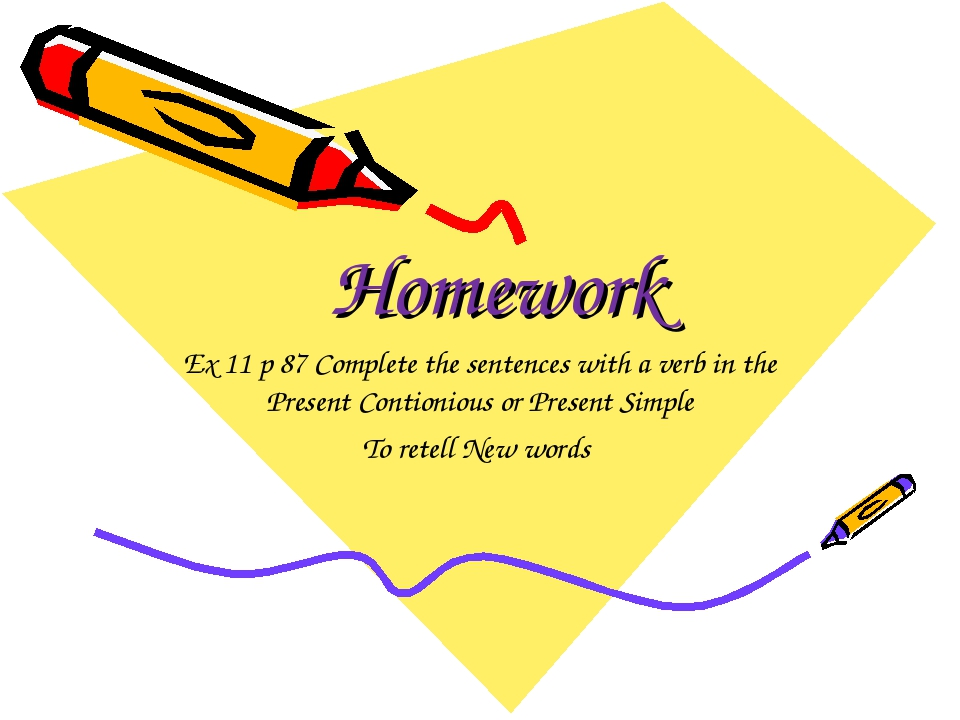 Homework Ex 11 p 87 Complete the sentences with a verb in the Present Contion...