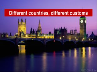 Different countries, different customs